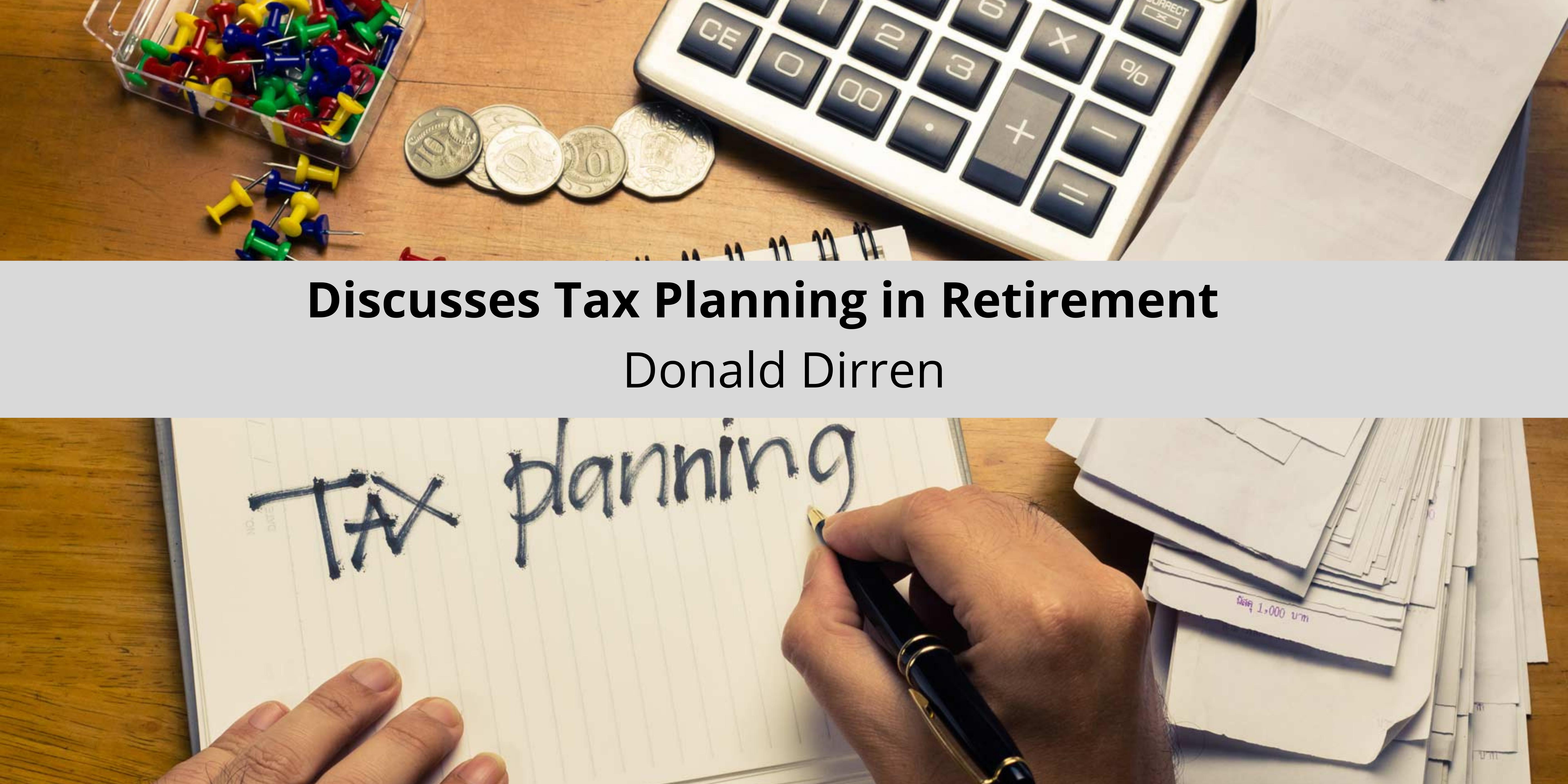 Donald Dirren Discusses Tax Planning in Retirement