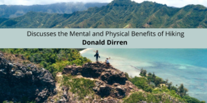 Donald Dirren Discusses the Mental and Physical Benefits of Hiking